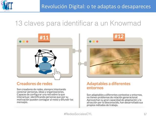 RevoluciónDigital:oteadaptasodesapareces 13 claves para identificar a un Knowmad #RedesSocialesCYL 67