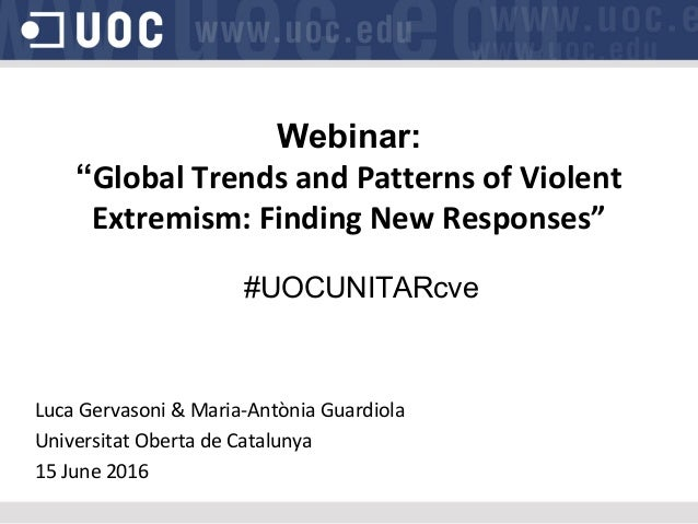 "Webinar: ""Global Trends and Patterns of Violent Extremism: Finding New Responses"" #UOCUNITARcve Luca Gervasoni & Maria-Ant..."