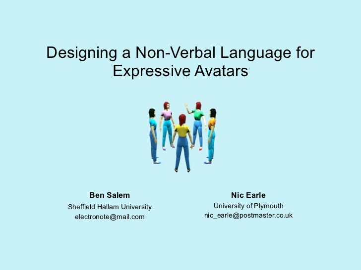Designing a Non-Verbal Language for        Expressive Avatars        Ben Salem                      Nic Earle  Sheffield H...