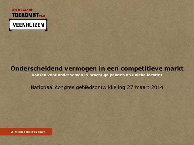 Onderscheidend vermogen in een competitieve markt Kansen voor ondernemen in prachtige panden op unieke locaties Nationaal ...