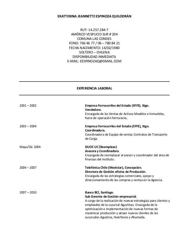 EKATTERINA JEANNETTE ESPINOZA QUILODRÁN RUT: 14.257.284-7 AMÉRICO VESPUCIO SUR # 204 COMUNA LAS CONDES FONO: 766 46 77 / 0...