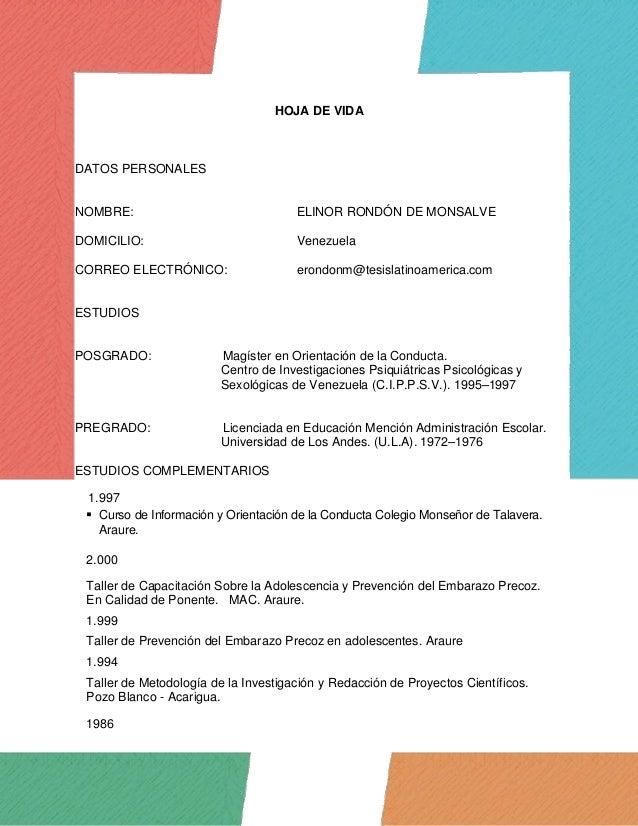 HOJA DE VIDA DATOS PERSONALES NOMBRE: ELINOR RONDÓN DE MONSALVE DOMICILIO: Venezuela CORREO ELECTRÓNICO: erondonm@tesislat...