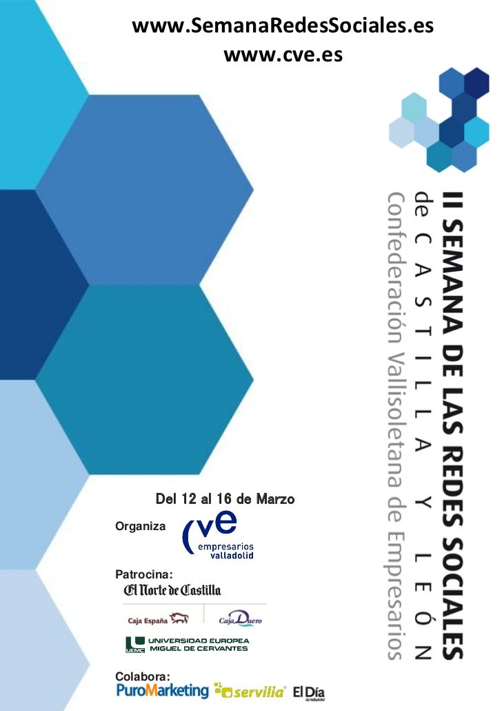 www.SemanaRedesSociales.es        www.cve.es       Del 12 al 16 de MarzoOrganizaPatrocina:Colabora: