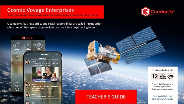 Cosmic Voyage Enterprises TEACHER'S GUIDE 1 A team-based experience lead by a facilitator. Suitable for students 12+ A com...