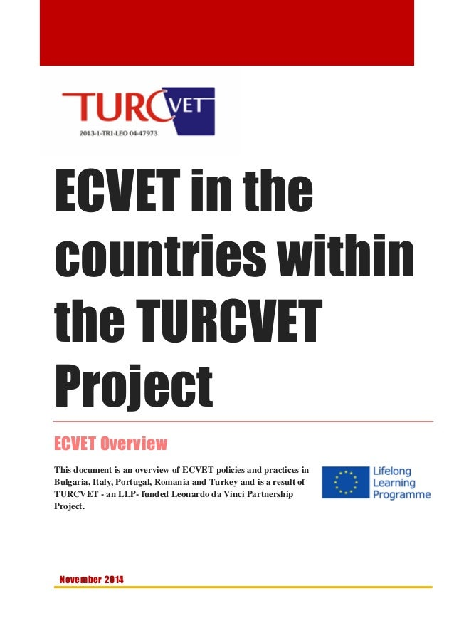 ECVET in the countries within the TURCVET Project ECVET Overview This document is an overview of ECVET policies and practi...