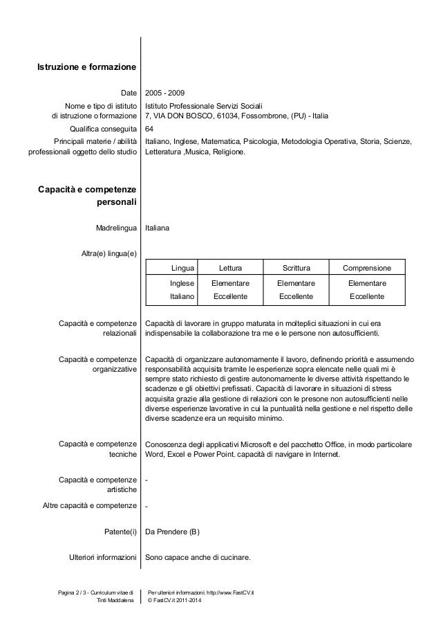 Per ulteriori informazioni: http://www.FastCV.it © FastCV.it 2011-2014Tinti Maddalena Istruzione e formazione Date 2005 - ...