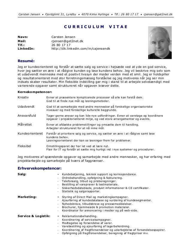 Carsten Jensen  Fjordglimt 31, Lyndby  4070 Kirke Hyllinge  Tlf.: 26 80 17 17  cjensen@get2net.dk C U R R I C U L U M ...