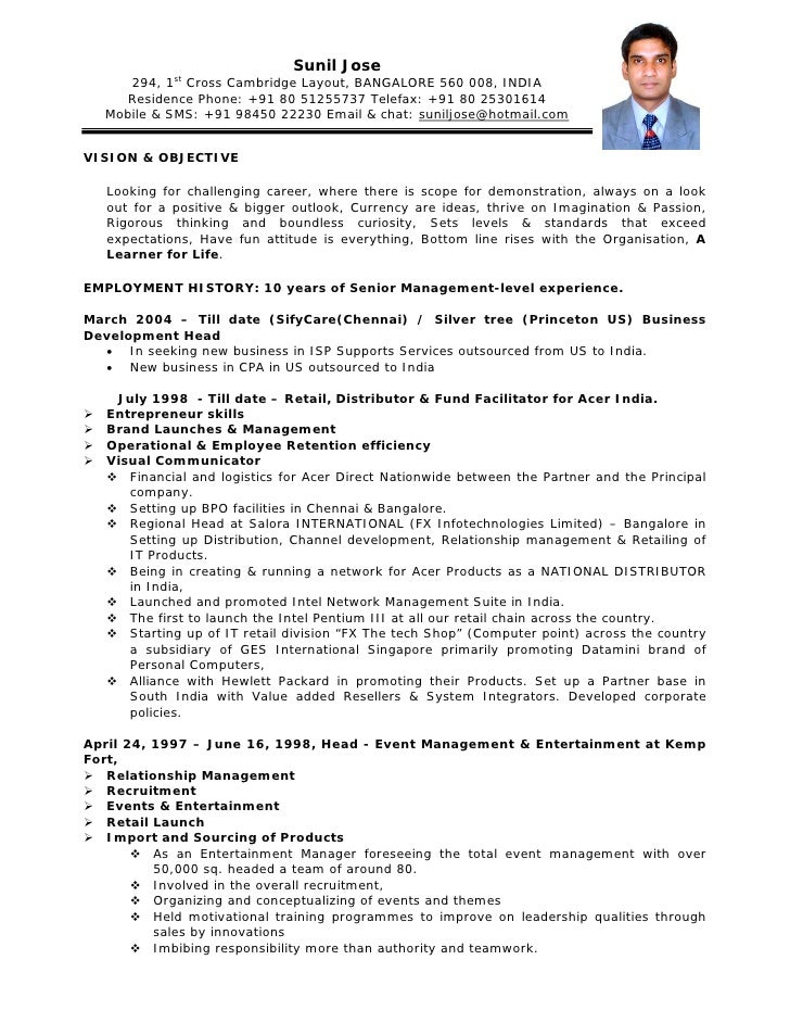 Cv Format. Sunil Jose 294, 1st Cross Cambridge Layout, BANGALORE 560 008,  INDIA Residence Phone ...  Resume Cv Format