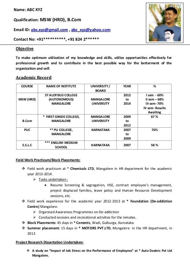 Freshers CV Format. Name: ABC XYZ Qualification: MSW (HRD), B.Com Email ID  ...