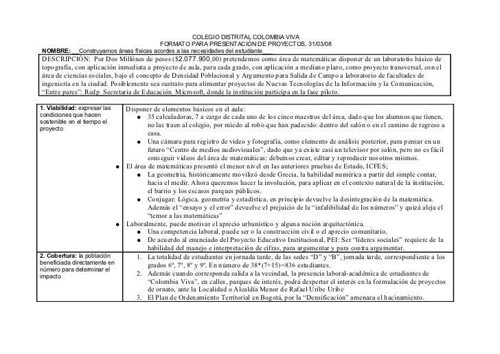 COLEGIO DISTRITAL COLOMBIA VIVA                                        FORMATO PARA PRESENTACIÓN DE PROYECTOS, 31/03/08 NO...