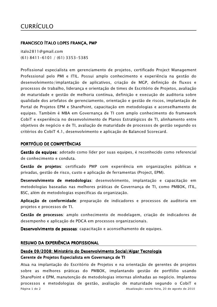 CURRÍCULO  FRANCISCO ÍTALO LOPES FRANÇA, PMP                       FRANÇA,  italo2811@gmail.com (61) 8411-6101 / (61) 3353...