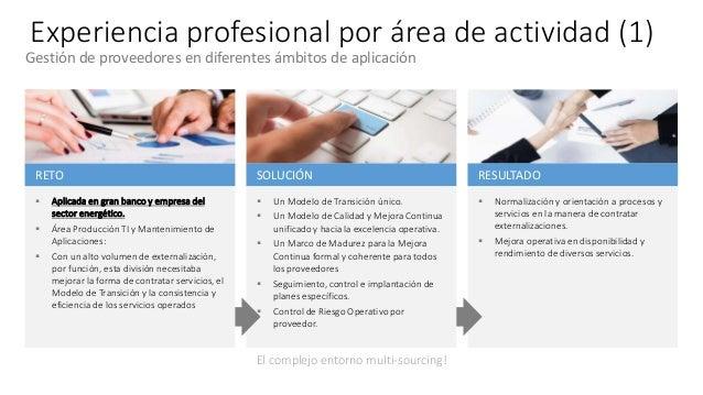 Experiencia profesional por área de actividad (1) RESULTADO  Normalización y orientación a procesos y servicios en la man...