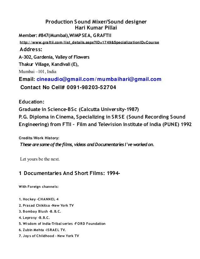 Production Sound Mixer/Sound designerHari Kumar PillaiMember: #847(Mumbai),WIMPSEA, GRAFTIIhttp:/ /www.graftii.com /list_d...