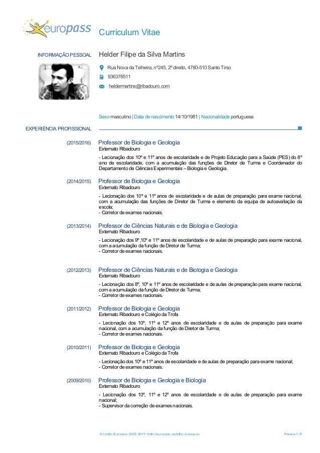 Curriculum Vitae © União Europeia, 2002-2013 | http://europass.cedefop.europa.eu Página 1 /5 INFORMAÇÃO PESSOAL Helder Fil...