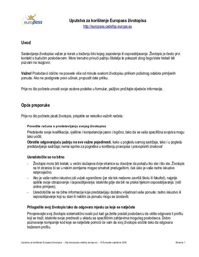 Uputstva za korištenje Europass životopisa - http://europass.cedefop.europa.eu - © Europske zajednice 2003 Stranica 1 Uput...