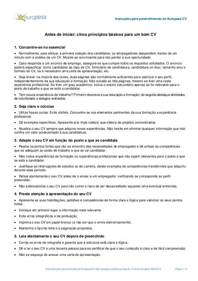 Instruções para preenchimento do Europass CV  Antes de iniciar: cinco princípios básicos para um bom CV 1. Concentre-se no...