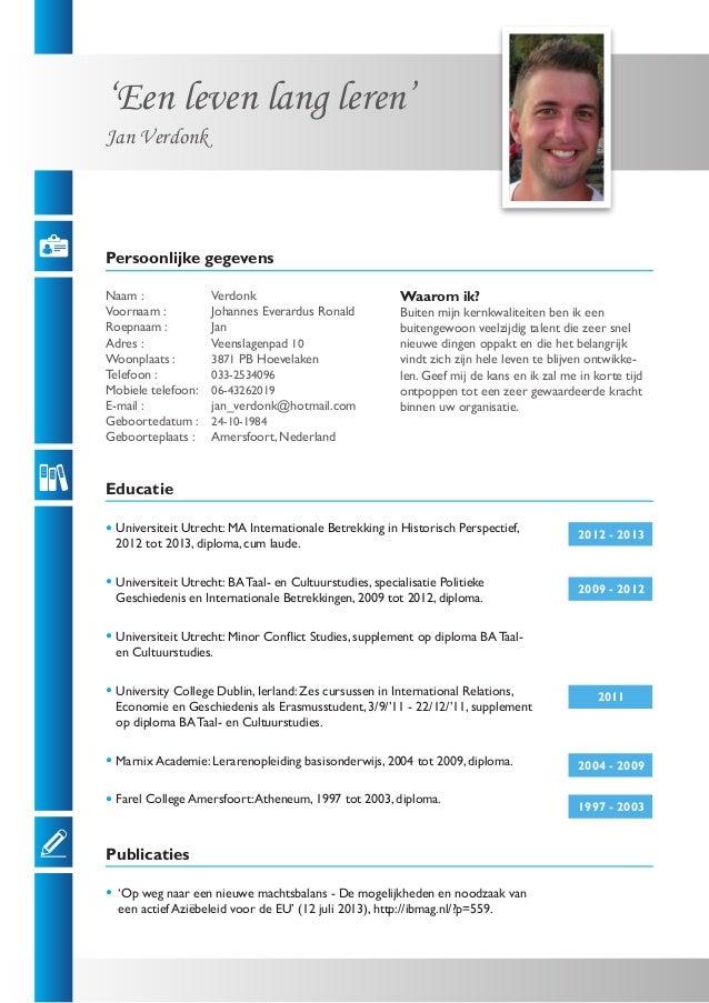 'Een leven lang leren'  Persoonlijke gegevens  Naam : Verdonk  Voornaam : Johannes Everardus Ronald  Roepnaam : Jan  Adres...
