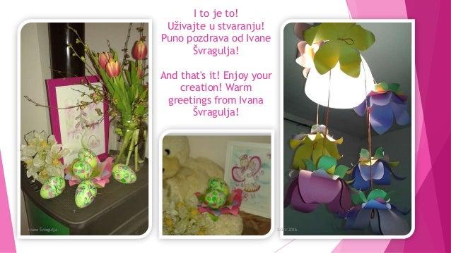 I to je to! Uživajte u stvaranju! Puno pozdrava od Ivane Švragulja! And that's it! Enjoy your creation! Warm greetings fro...