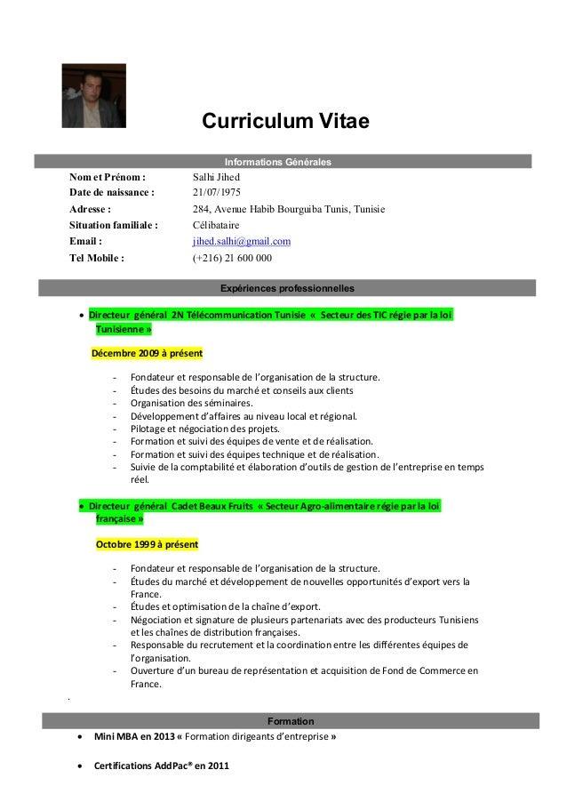Curriculum Vitae Informations Générales  Nom et Prénom : Date de naissance :  Salhi Jihed 21/07/1975  Adresse :  284, Aven...