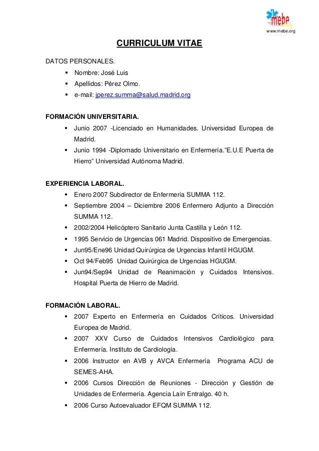www.mebe.org CURRICULUM VITAE DATOS PERSONALES. Nombre: José Luis Apellidos: Pérez Olmo. e-mail: jperez.summa@salud.madrid...