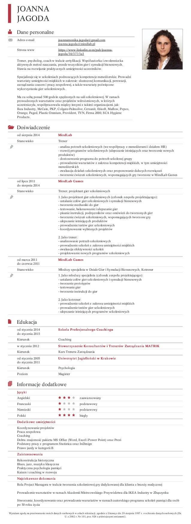 Dane personalne Adres e-mail joannamonika.jagoda@gmail.com joanna.jagoda@mindlab.pl Strona www https://www.linkedin.com/pu...
