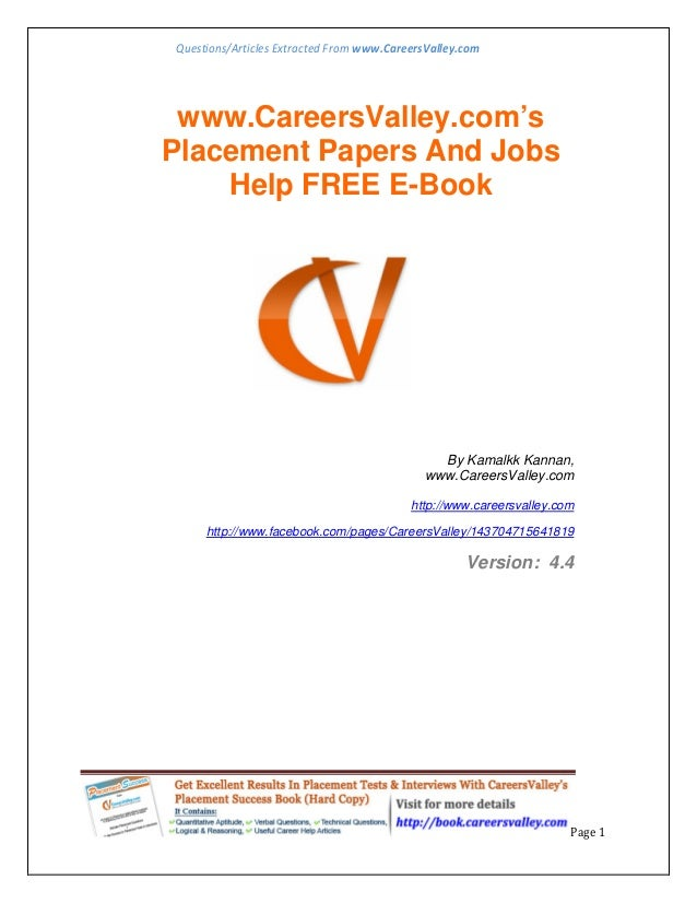 Questions/Articles Extracted From www.CareersValley.com www.CareersValley.com'sPlacement Papers And Jobs    Help FREE E-Bo...
