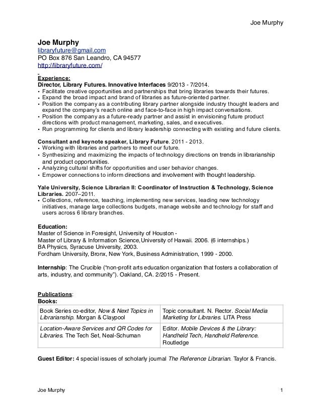 Awesome Cv Joe Murphy Librarian Resume. Joe Murphy Joe Murphy  Libraryfuture@gmail.com PO Box 876 San Leandro, ... Regarding Librarian Cv