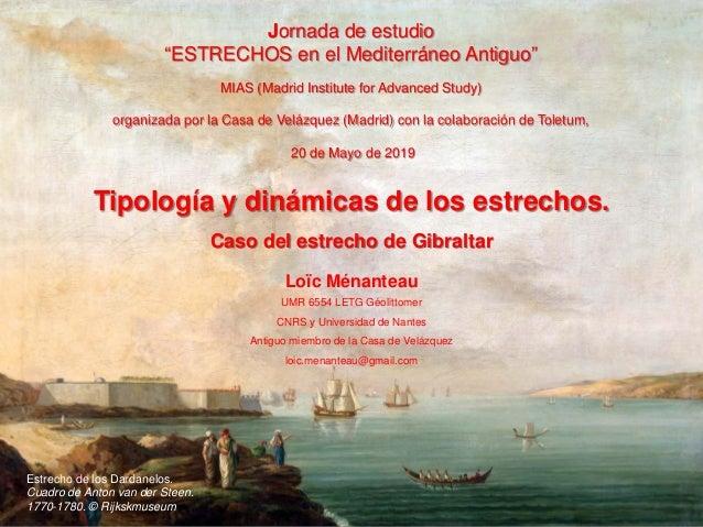 Tipología y dinámicas de los estrechos. Caso del estrecho de Gibraltar Loïc Ménanteau UMR 6554 LETG Géolittomer CNRS y Uni...