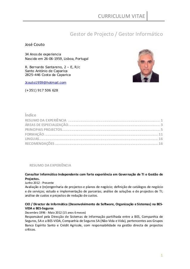 José CoutoProfissional Independente de TI/SILisboa, Portugal, 1959-06-26Tel.: (+351) 917 506 628Mailto: jcouto1959@hotmail...