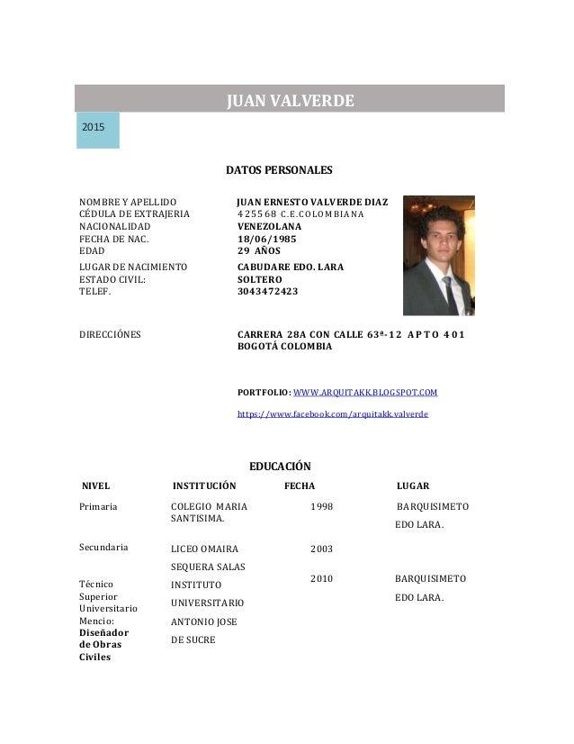 JUAN VALVERDE 2015 DATOS PERSONALES NOMBRE Y APELLIDO JUAN ERNESTO VALVERDE DIAZ CÉDULA DE EXTRAJERIA 425568 C.E.COLOMBIAN...