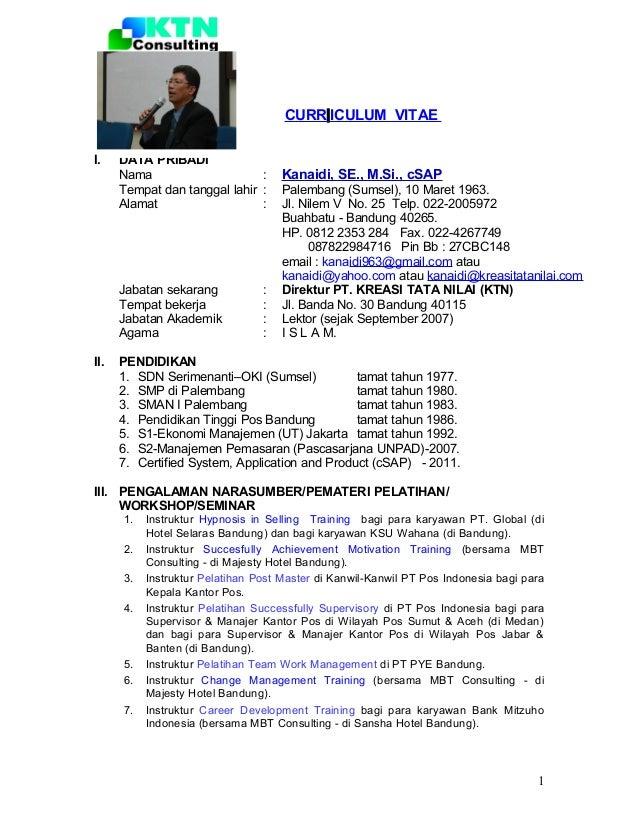 CURR ICULUM VITAE I. DATA PRIBADI Nama : Kanaidi, SE., M.Si., cSAP Tempat dan tanggal lahir : Palembang (Sumsel), 10 Maret...