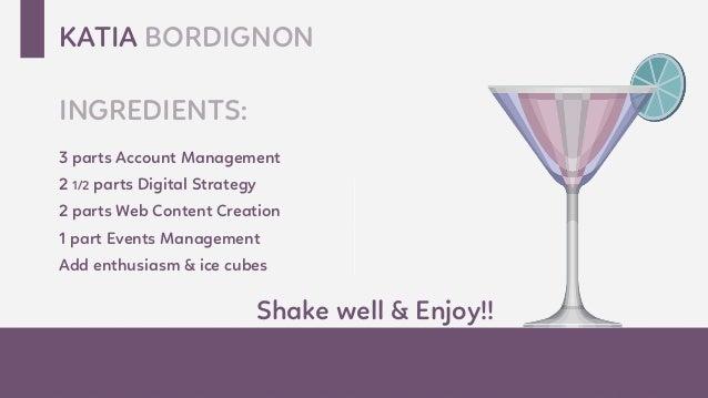 KATIA BORDIGNON INGREDIENTS: EVENTI   SOCIAL MEDIA MARKETING   CONTENT MARKETING 3 parts Account Management 2 1/2 parts Di...