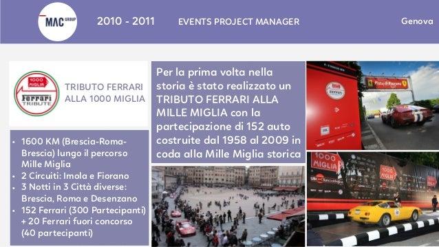 Treviso2010 - 2011 EVENTS PROJECT MANAGER Genova Per la prima volta nella storia è stato realizzato un TRIBUTO FERRARI ALL...