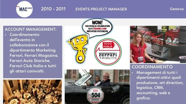 Treviso CO-MARKETING EVENTS: • Gestione attività di co-marketing dalla creazione del concept alla realizzazione dell'event...