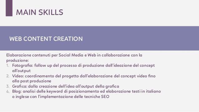 Elaborazione contenuti per Social Media e Web in collaborazione con la produzione: 1. Fotografia: follow up del processo di...