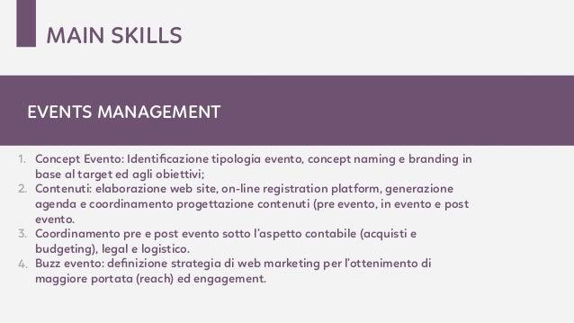 1. Concept Evento: Identificazione tipologia evento, concept naming e branding in base al target ed agli obiettivi; 2. Cont...