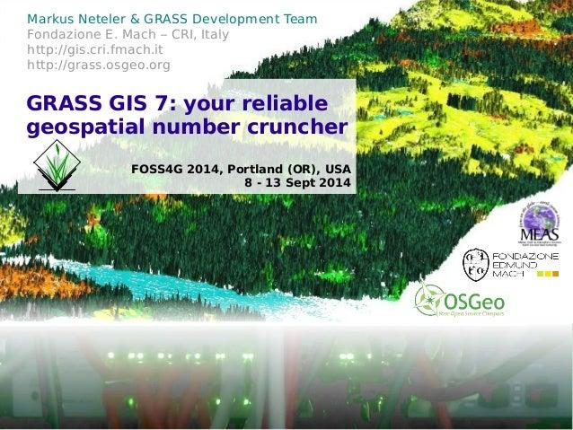 © 2014, Markus Neteler, Italy – CC-BY-SA license  Markus Neteler & GRASS Development Team  Fondazione E. Mach – CRI, Italy...