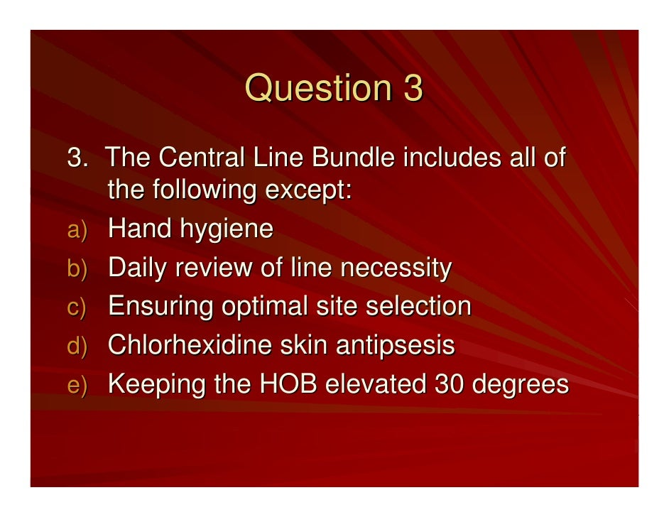 Question 4 4. The RN or designee in the CVL     placement procedure has the authority to     stop the procedure if sterile...
