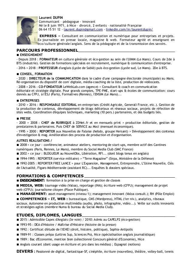 Laurent DUPIN Communicant – pédagogue - innovant Né le 8 juin 1971, à Nice – divorcé, 2 enfants – nationalité Française 06...