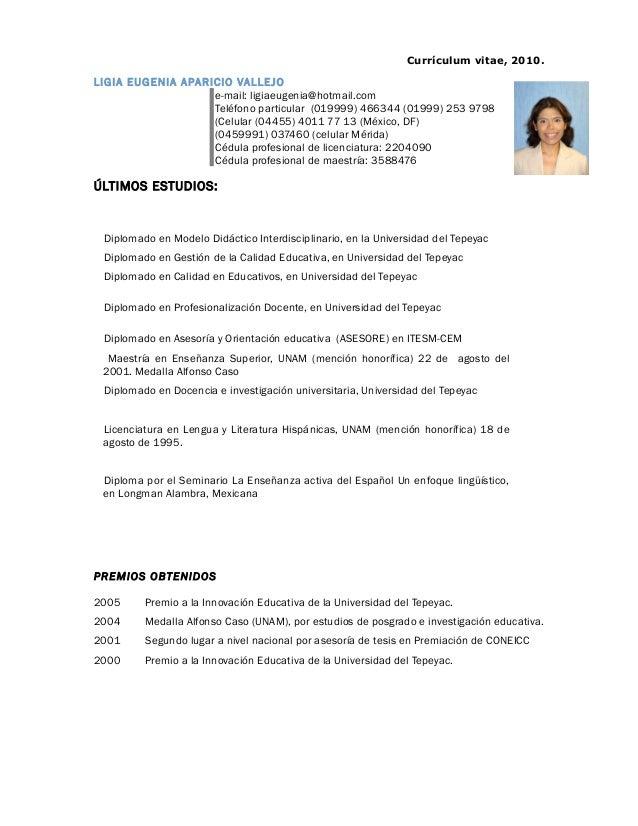 Currículum vitae, 2010. LIGIA EUGENIA APARICIO VALLEJO e-mail: ligiaeugenia@hotmail.com Teléfono particular (019999) 46634...