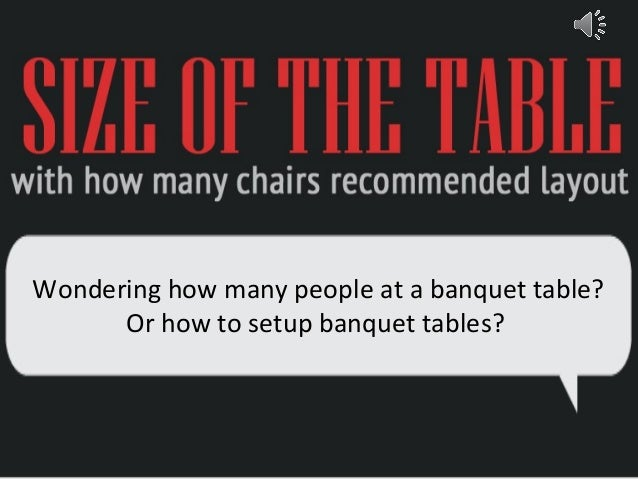 Wondering How Many People At A Banquet Table? Or How To Setup Banquet  Tables? ...