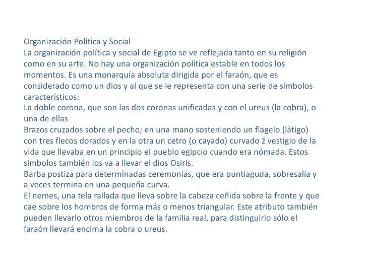 Organización Política y Social <br />La organización política y social de Egipto se ve reflejada tanto en su religión como...