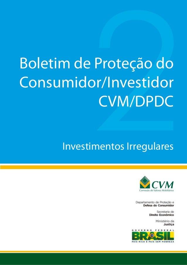 Boletim de Proteção doConsumidor/Investidor            CVM/DPDC      Investimentos Irregulares