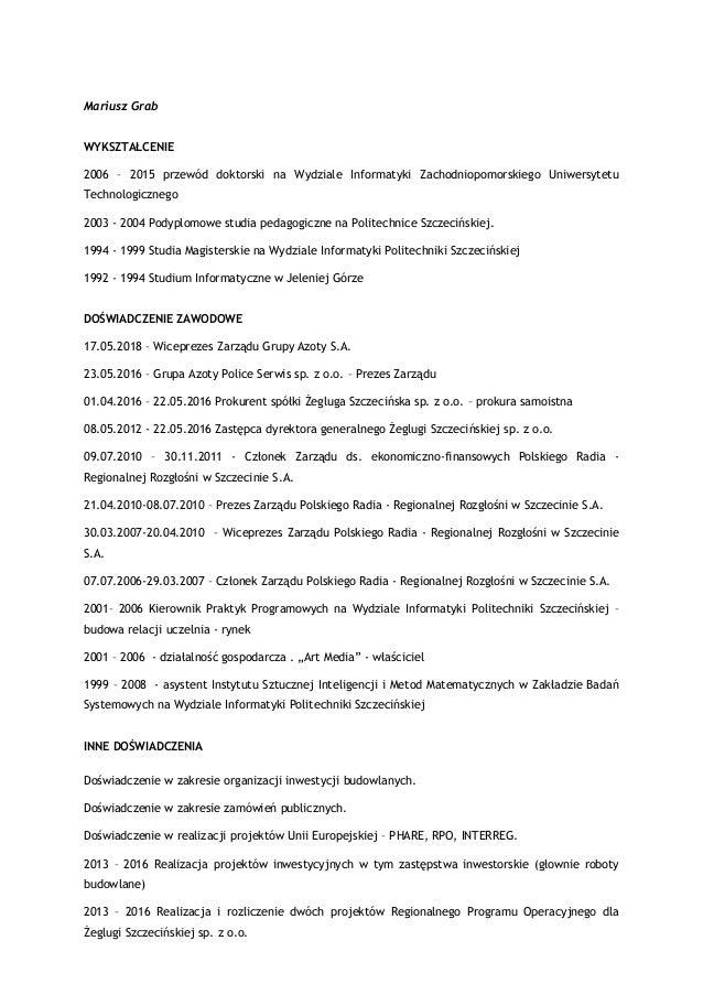 Mariusz Grab WYKSZTAŁCENIE 2006 – 2015 przewód doktorski na Wydziale Informatyki Zachodniopomorskiego Uniwersytetu Technol...
