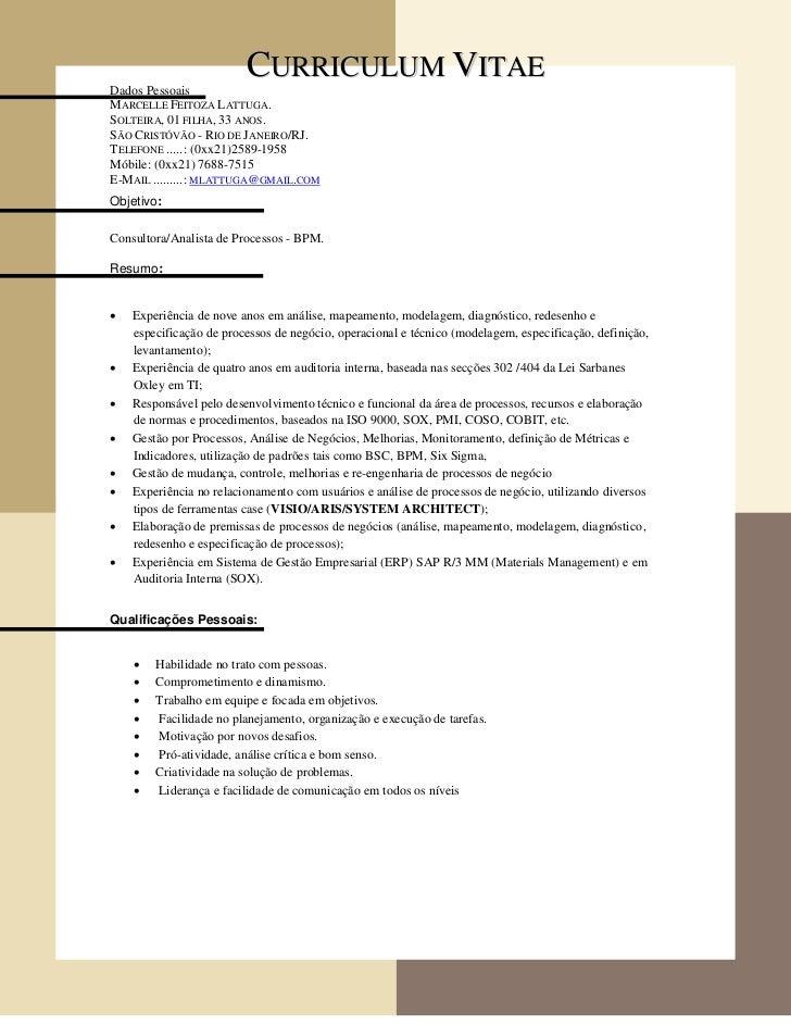 CURRICULUM VITAEDados PessoaisMARCELLE FEITOZA LATTUGA.SOLTEIRA, 01 FILHA, 33 ANOS.SÃO CRISTÓVÃO - RIO DE JANEIRO/RJ.TELEF...