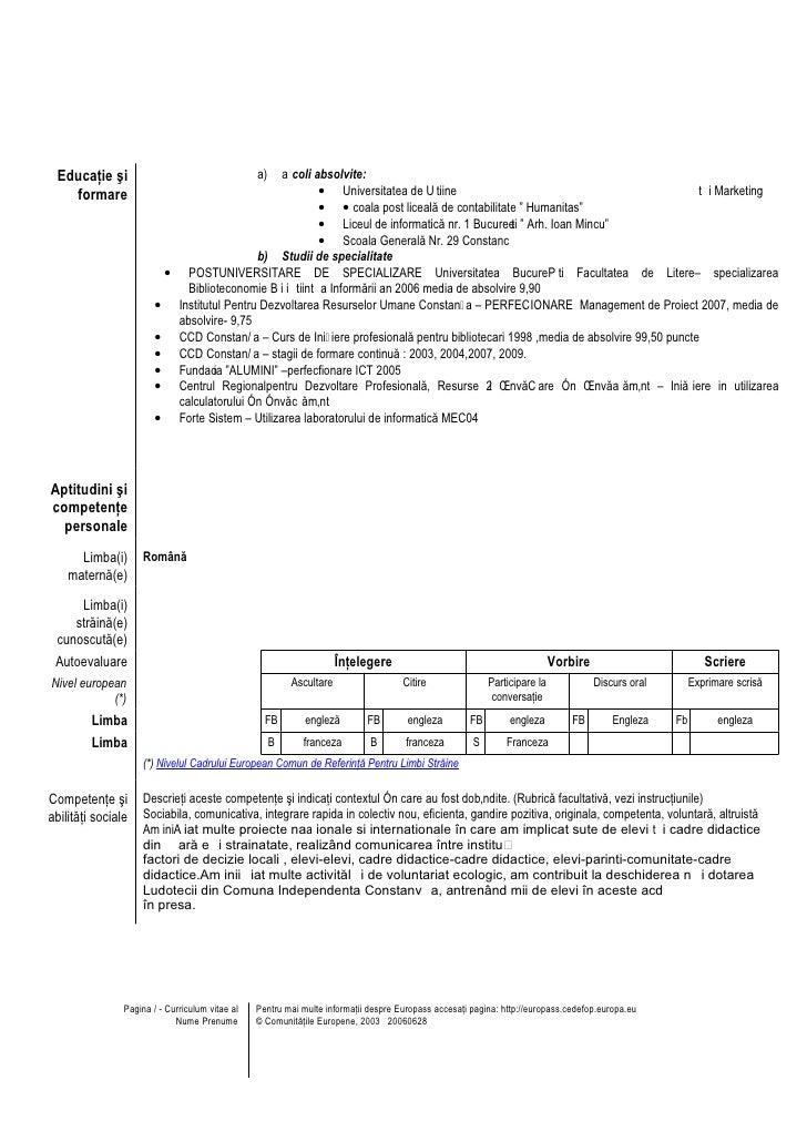 Model cv european completat pentru postul contabil students perioada 16 octombrie 2008 prezent funcia sau postul ocupat director economic activiti i responsabiliti principale coordonarea activitilor yelopaper Gallery