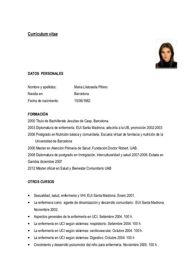 Currículum vitae  DATOS PERSONALES  Nombre y apellidos:  Maria Llistosella Piñero  Nacida en:  Barcelona  Fecha de nacimie...