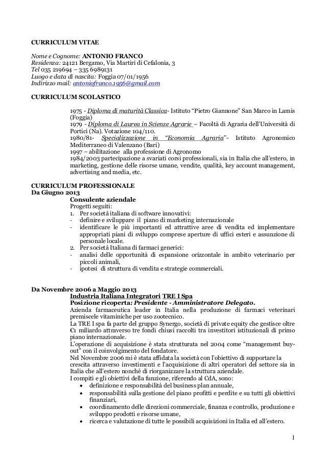 1 CURRICULUM VITAE Nome e Cognome: ANTONIO FRANCO Residenza: 24121 Bergamo, Via Martiri di Cefalonia, 3 Tel 035 219694 – 3...