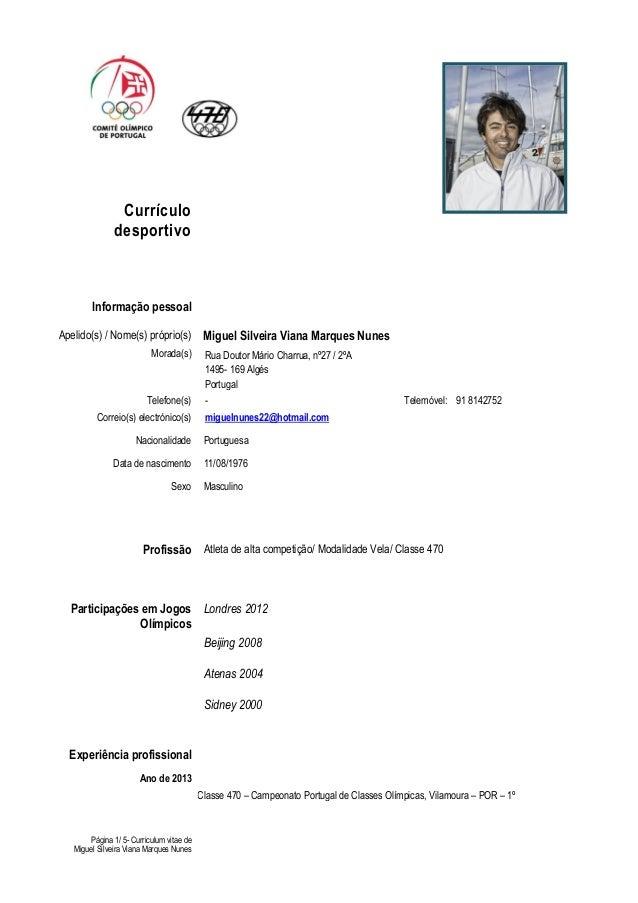 Currículo               desportivo        Informação pessoalApelido(s) / Nome(s) próprio(s)            Miguel Silveira Via...