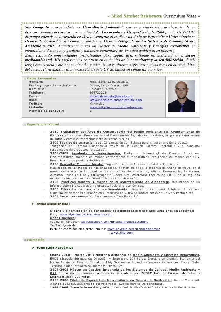 :: Mikel Sánchez Balciscueta Curriculum Vitae ::  Soy Geógrafo y especialista en Consultoría Ambiental, con experiencia la...